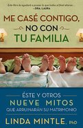 Me Cas Contigo, No Con Tu Familia (I Married You, Not Your Family) Paperback
