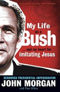 My Life as a Bush Hardback