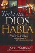 Todavia Dios Habla (God Still Speaks) Paperback