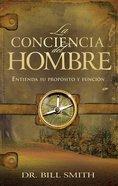 La Conciencia Del Hombre (The Conscience Of Man) Paperback