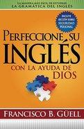 Pereccione Su Ingles Con La Ayuda De Dios (Improve Your English) Paperback