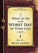What to Do on the Worst Day of Your Life Hardback