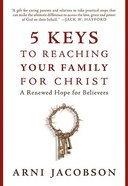 Five Keys to Reaching Your Family For Christ