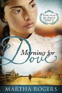 Morning For Doves (#02 in Winds Across The Prairie Series) Paperback