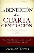 Labendicion De La Cuarta Generacion (Spanish) (Fourth Generation's Blessing) Paperback