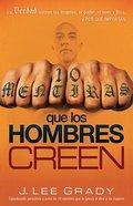 10 Mentiras Que Los Hombre Creen (10 Lies That Men Believe) Paperback