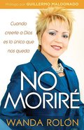 No Morire (I Wont Die) Paperback