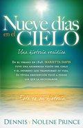 Nueve Dias En El Cielo: Una Historia Veridica (Nine Days In Heaven: A True Story) Paperback