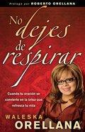 No Dejes De Respirar (Don't Stop Breathing) Paperback