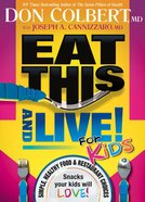 Eat This and Live For Kids Paperback