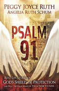 Psalm 91: Real Life Stories of God's Shield of Protection Paperback