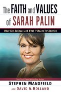 The Faith and Values of Sarah Palin Hardback