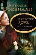 Unexpected Love (#03 in Seasons Of Redemption Series) Paperback