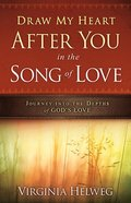 Draw My Heart After You in the Song of Love Paperback