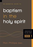 Baptism of the Holy Spirit (#01 in The Essential Guide To Series) Paperback