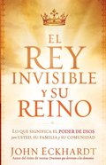 El Rey Invisible Y Su Reino (Invisable King And His Kingdom) Paperback