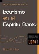Una Guia Esencial Para El Bautismo En El Espirtu Santo (Spanish) ( An Essential Guide To Baptism Of The Holy Spirit) Paperback