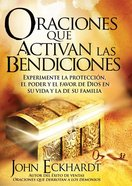 Oraciones Que Activan Las Bendiciones (Spanish) (Prayers That Activate God's Blessing)