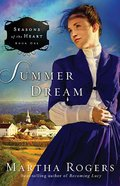 Seasons of the Heart #01: Summer Dream (#01 in Seaons Of The Heart (Martha Rogers) Series)