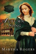 Seasons of the Heart #02: Autumn Song (#02 in Seaons Of The Heart (Martha Rogers) Series)