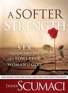 A Softer Strength Paperback