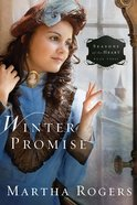 Seasons of the Heart #03: Winter Promise (#03 in Seaons Of The Heart (Martha Rogers) Series) Paperback