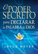 El Poder Secreto Para Hablar La Palabra De Dios (Secret Power Of Speaking God's Word) Paperback