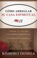 Como Arreglar Su Casa Espiritual (How To Fix Your Spiritual House) Paperback