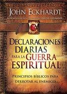 Declaraciones Diarias Para La Guerra Espiritual (Daily Declarations For Spiritual Warfare) Paperback