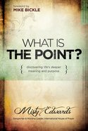 What is the Point? Paperback