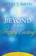 Beyond the Happy Ending Paperback