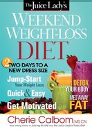 The Juice Lady's Weekend Weight-Loss Diet Paperback