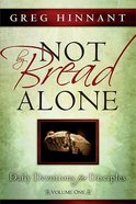Not By Bread Alone (Volume 1) Paperback