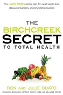 The Birchcreek Secret to Total Health Paperback