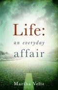 Life: An Everyday Affair Paperback