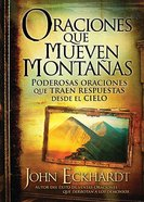 Oraciones Que Mueven Montanas (Prayers That Move Mountains)