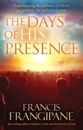 The Days of His Presence Paperback