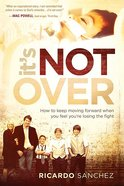 It's Not Over Paperback