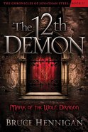 The 12Th Demon (#02 in Chronicles Of Jonathan Steel Series) Paperback