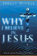 Why I Believe in Jesus Paperback