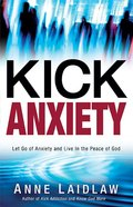 Kick Anxiety Paperback