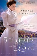 Threads of Love (#03 in Fabric Of Time Series) Paperback