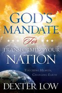 God's Mandate For Transforming Your Nation Paperback