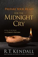 Prepare Your Heart For the Midnight Cry Paperback
