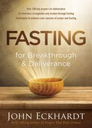 Fasting For Breakthrough and Deliverance Paperback