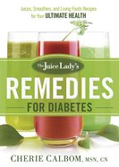 The Juice Lady's Remedies For Diabetes Paperback
