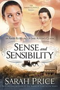 Sense and Sensibility (Amish Classics Series)