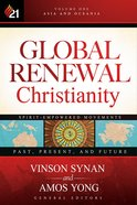 Global Renewal Christianity (Vol 1) Hardback