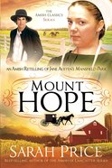 An Mount Hope: Amish Retelling of Jane Austen's Mansfield Park (Amish Classics Series)