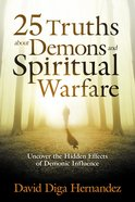 25 Truths About Demons and Spiritual Warfare Paperback